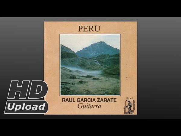 Raul Garcia Zarate – Peru Guitarra (Peru 1988) Folk, Quechua