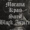 MORANA, КРАЙ, SARIF, BLACK ASPIRIN 18/05