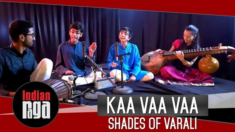 Kaa Vaa Vaa: Shades of Varali    Best of Indian Classical Music