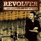 Revolver альбом Que veinte años no es nada