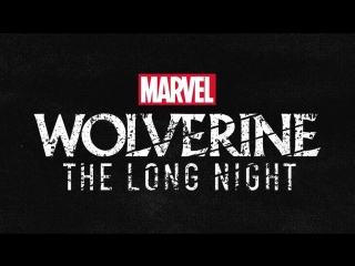Marvel`s Wolverine: The Long Night Podcast (Now Available for Free)