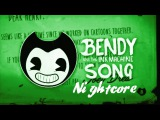 DAGames - Build Our Machine NIGHTCORE BENDY AND THE INK MACHINE SONG