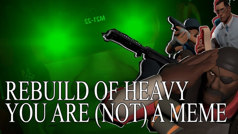 Rebuild Of Heavy You are (NOT) meme