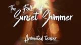 The Fall of Sunset Shimmer Animated Teaser