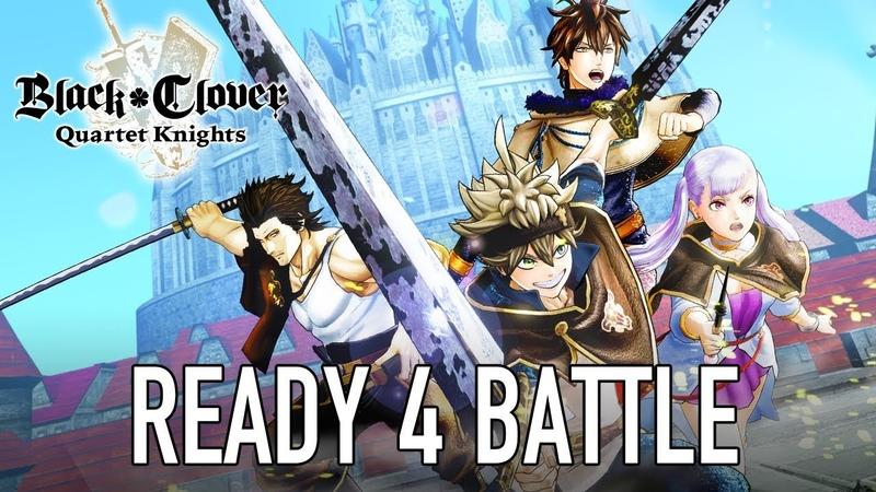 Black Clover Quartet Knights - PS4/PC - Ready 4 battle (Launch Trailer)