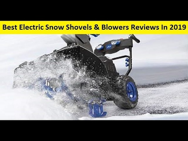 Top 3 Best Electric Snow Shovels Blowers Reviews In 2019