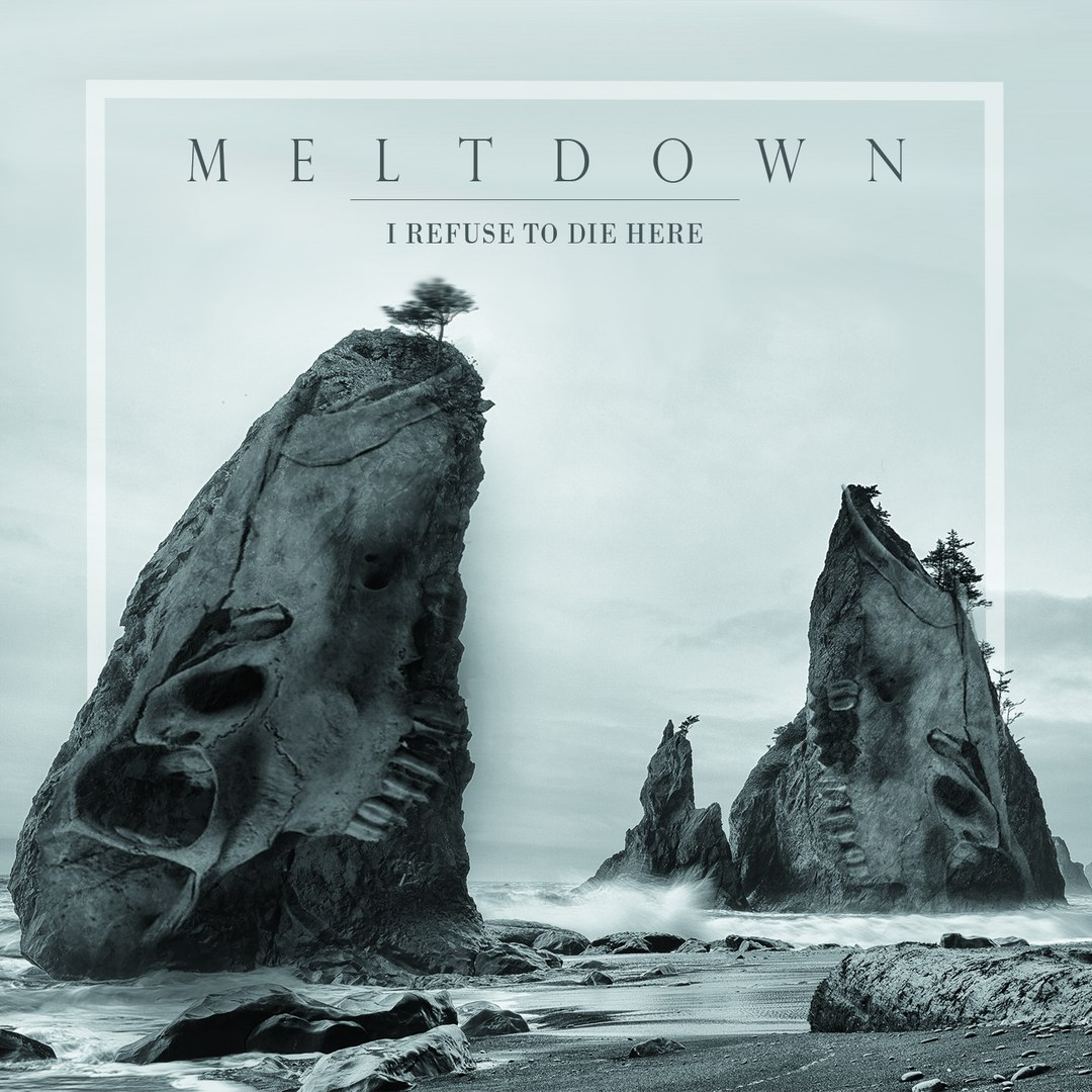 Meltdown - I Refuse To Die Here (EP) (2016)