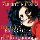"Alberto Iglesias альбом Los Abrazos Rotos - ""Broken Embraces""OST"