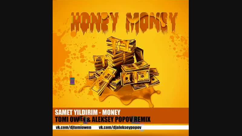 Samet Yıldırım - Money (Tomi Owen Aleksey Popov Remix)