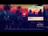 Ryan Z - Bandera Emergent Shores (OUT NOW)