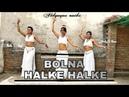 Bolna halke halke belly dance Bollywood song choreography by manisha Singh ft Prachi Nd Shweta