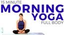 15 minute Morning Yoga Routine Full Body Yoga Flow