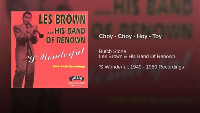 Les Brown And His Band Of Renown – Choy-Choy-Hoy-Toy