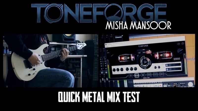 JST Toneforge Misha Mansoor - Quick Metal Mix Test - REUPLOAD