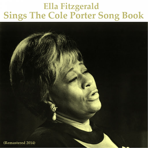 Ella Fitzgerald альбом Ella Fitzgerald Sings the Cole Porter Song Book (Remastered 2014)