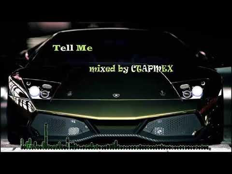 Pop|Club|Tech|Deep|Mix - Tell Me mixed by CTAPMEX