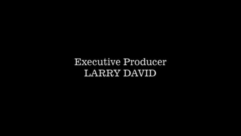 Curb Your Enthusiasm - Larry David - Credits - Meme Source