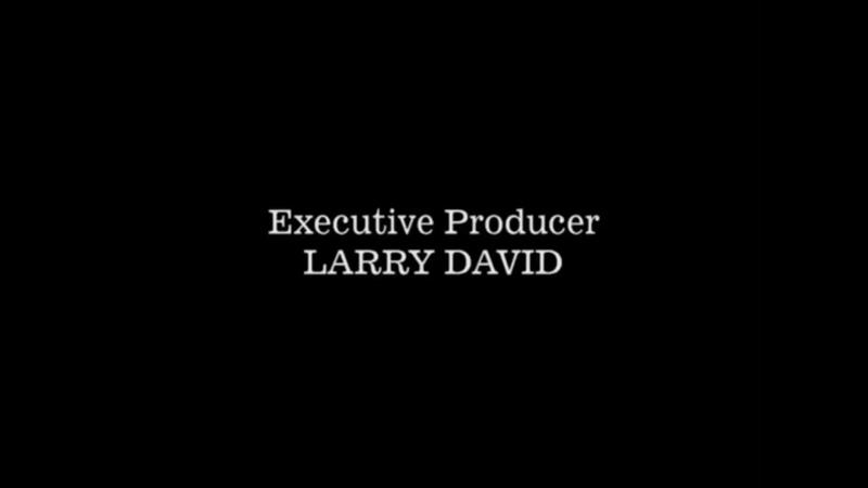 Curb Your Enthusiasm - Larry David - Credits - Meme Source
