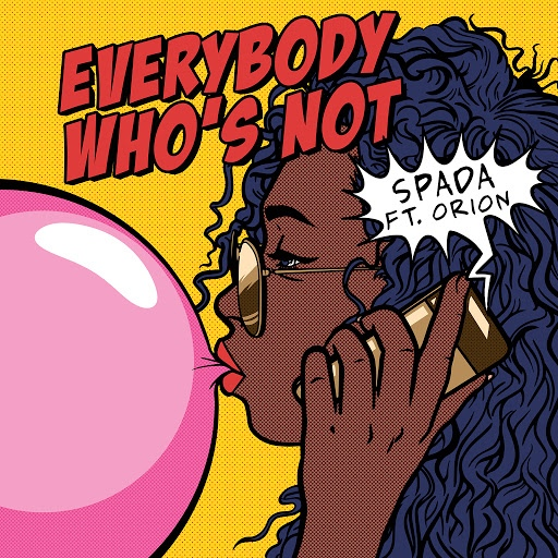 Spada альбом Everybody Who's Not (feat. Orion)