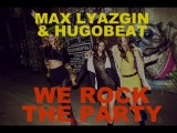 Max Lyazgin and Hugobeat - We Rock The Party