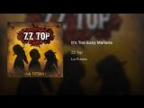 ZZ Top - Its Too Easy Ma
