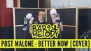 Post Malone Better Now Bars and Melody COVER