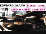 EDWARD MAYA - STEREO LOVE (MAD-MASTERZ CLUB MIX)