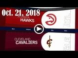 2018.10.21 NBA DAILY RECAP ATL @ CLE