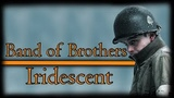 Band of Brothers - Iridescent