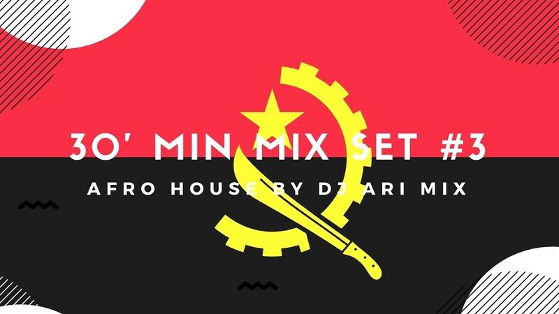 30' Min Mix Set 3 Afro House «Dj Ari Mix»