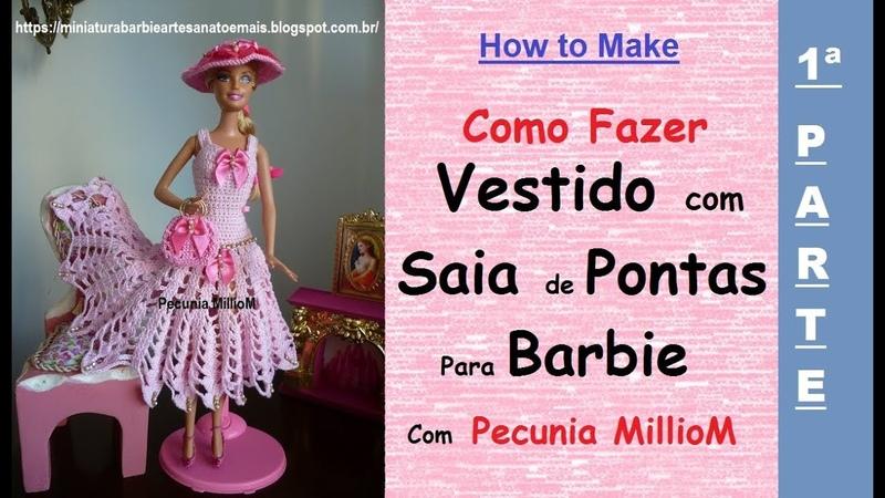 Croche Barbie DIY - Tutorial Vestido Com Saia de Pontas Com Pecunia MillioM - Parte1