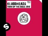 Klubbheads - Turn Up The Bass 2010 (R3hab &amp Addy van der Zwan Remix)