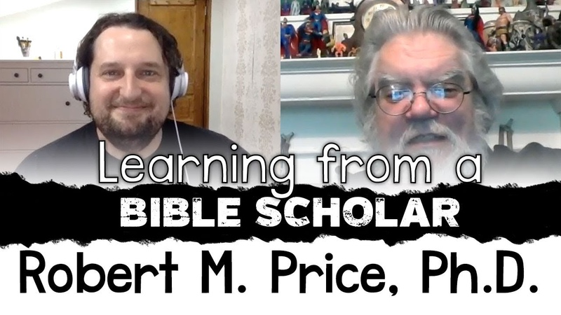 Learning from a Bible Scholar Robert M Price Ph D