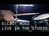 Elliot Moss  Closedloop  Live in the Studio