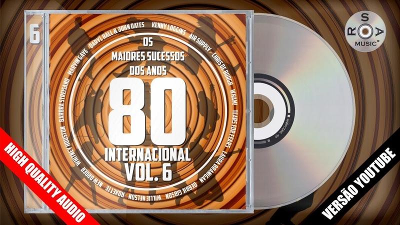 Os Maiores Sucessos dos Anos 80 Internacional Vol. 6 (Versão Youtube) - CD Completo p(2018) HQ