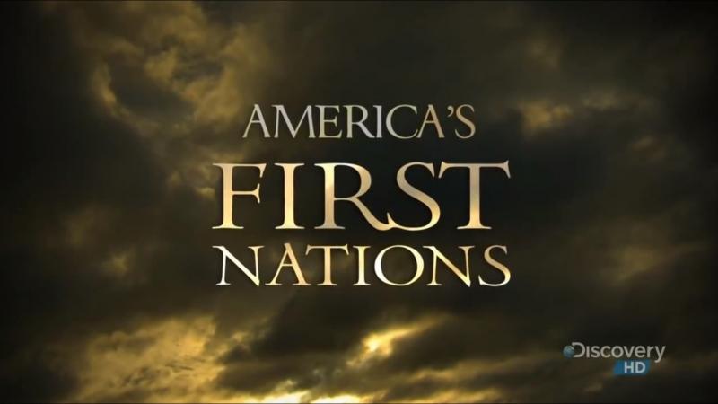 Первые обитатели Америки / America's First Nations