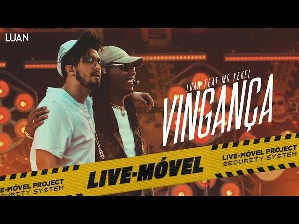 Luan Santana   Vingança ft Mc Kekel (Video Oficial) - Live-Móvel