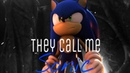 《They Call Me Sonic》Sonic The Hedgehog Full AMV/GMV