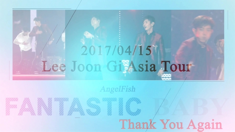 이준기 李準基 20170415 Fan Meeting~Fantastic Baby (イジュンギ lee joon gi )