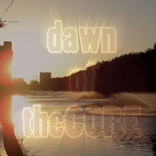 The Core альбом Dawn of the CORE