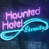 Haunted Hotel 8: Eternity Game