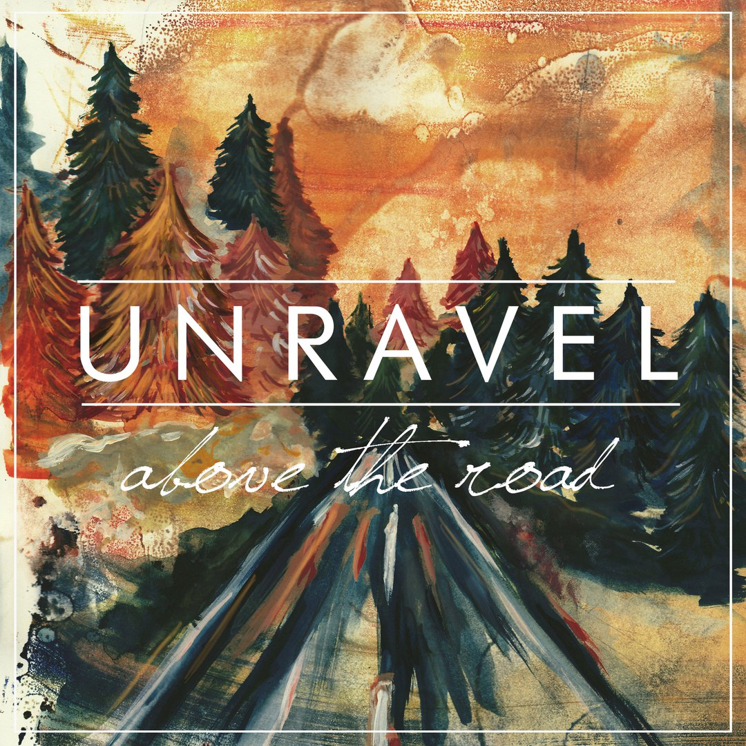 Unravel - Above The Road [EP] (2016)