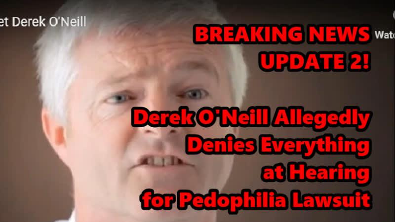 BREAKING NEWS 2: Derek O'Neill Allegedly Denies Everything at Legal Hearing.