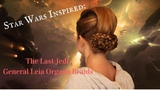 Star Wars - The Last Jedi Inspired General Leia Organa Braided Upstyle