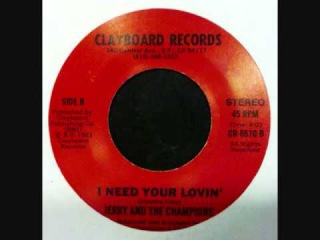 JERRY & THE CHAMPIONS - I NEED YOUR LOVIN' 1983 Clayboard Rec