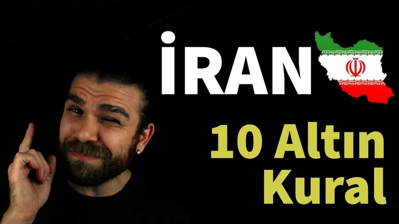 İrana Giderken Bilmeniz Gereken 10 Altn Kural 🇮🇷