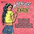 Kris Kross Amsterdam x The Boy Next Door &amp Conor Maynard - Whenever (Nejtrino &amp Baur Remix)