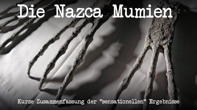 Die Nazca Mumien - Kurze Zusammenfassung der sensationellen Ergebnisse