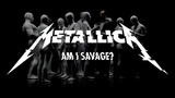 Metallica Am I Savage (Official Music Video)