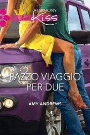 [Libro] Amy Andrews - Pazzo viaggio per due (2013) - ITA